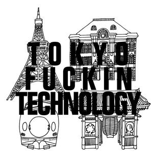 TOKYO-FUCKIN-TECH.jpg